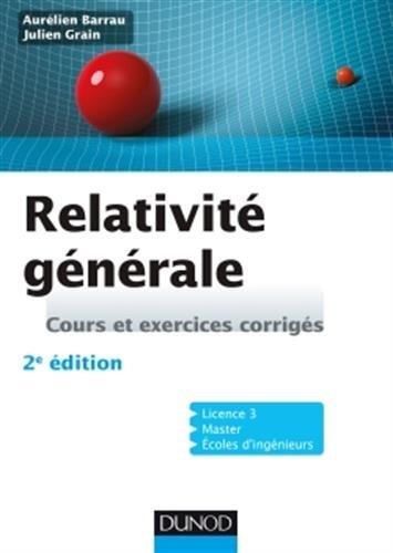 Relativité générale - 2e éd - Cours et exercices corrigés