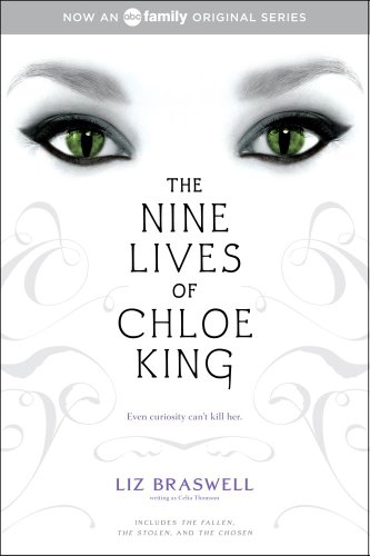 The Nine Lives of Chloe King (The Fallen; The Stolen; The Chosen)