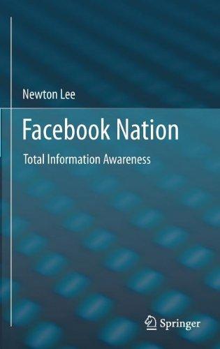 Facebook Nation: Total Information Awareness