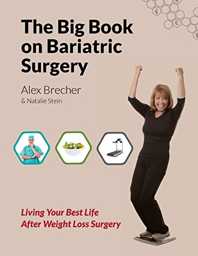 The Big Book On Bariatric Surgery: Living Your Best Life After Weight Loss Surgery (The Big Books On Weight Loss Surgery) (Volume 4)