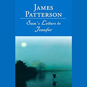 Sam's Letters to Jennifer | [James Patterson]