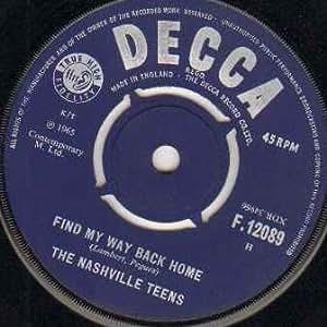 NASHVILLE TEENS - FIND MY WAY BACK HOME - 7 inch vinyl / 45