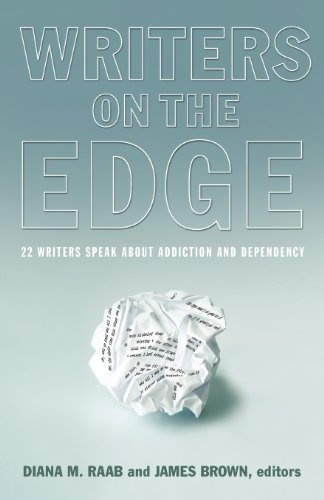 Writers On The Edge: 22 Writers Speak About Addiction and Dependency (Reflections of America) by Modern History Press