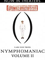 Nymphomaniac: Volume II (Extended Director's Cut) [HD]