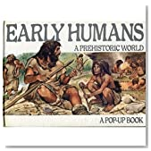 Early Humans; a Prehistoric World. A Pop-up Book