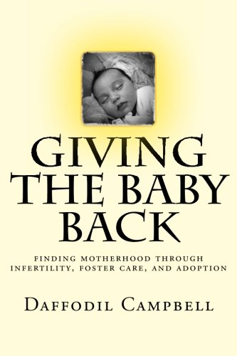 giving-the-baby-back-finding-motherhood-through-infertility-foster-care-and-adoption