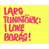 Lars Tunbjork: I Love Boras
