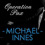 Operation Pax: An Inspector Appleby Mystery | Michael Innes