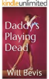 Daddy's Playing Dead