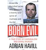 img - for [(Born Evil: A True Story of Cannibalism and Serial Murder )] [Author: Adrian Havill] [Mar-2002] book / textbook / text book