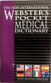 The New International Webster'S Pocket Medical Dictionary Of The English Language, New Revised Edition