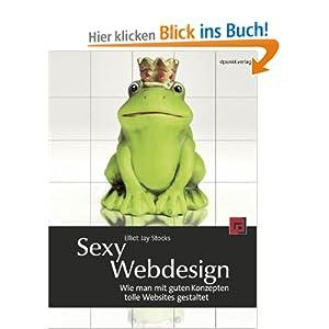 Sexy Webdesign: Wie man mit guten Konzepten tolle Websites gestaltet