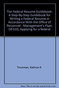 the federal resume guidebook kathryn k troutman new