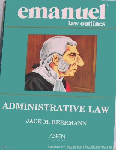 Administrative Law (Emanuel Law Outline)