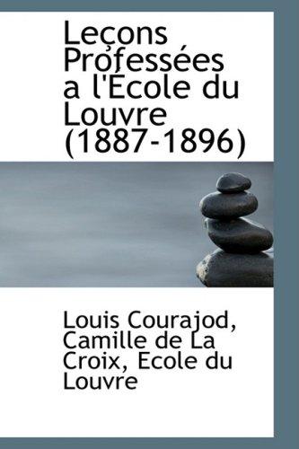 Leçons Professées a l'École du Louvre (1887-1896)