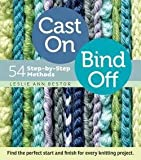 img - for Cast On, Bind Off : 54 Step-By-Step Methods (Paperback)--by Leslie Ann Bestor [2012 Edition] book / textbook / text book