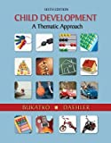 img - for Child Development: A Thematic Approach   [CHILD DEVELOPMENT 6/E] [Hardcover] book / textbook / text book