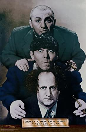 Three Stooges Dewey, Cheatem and Howe 24x36 Poster