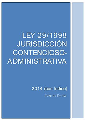 Ley 29/98 de Jurisdicción Contencioso-Administrativa: noviembre 2014 (con índice) (Códigos Legales)