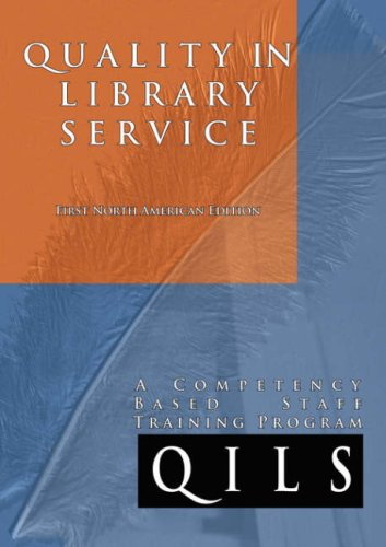 Quality in Library Service: A Competency-Based Staff Training Program First North American Edition (Library Science Seri