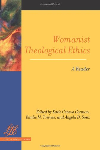 Womanist Theological Ethics: A Reader (Library of...