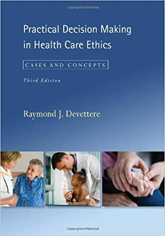 Practical Decision Making in Health Care Ethics: Cases and Concepts