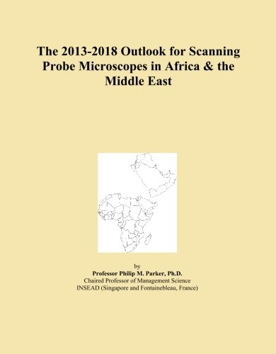 The 2013-2018 Outlook For Scanning Probe Microscopes In Africa & The Middle East
