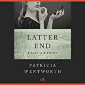 Latter End: The Miss Silver Mysteries | Patricia Wentworth