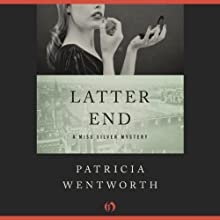 Latter End: The Miss Silver Mysteries Audiobook by Patricia Wentworth Narrated by Diana Bishop