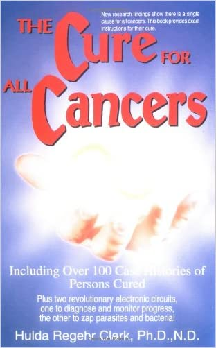 The Cure for All Cancers written by Hulda Regehr Clark