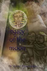 "Legacy Of The Moon (""From the sands of Egypt to Eternity"")"