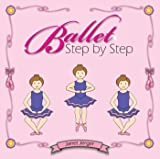 Ballet Step By Step: Illustrated Ballet Terms for Children