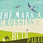 Poems from the Mara Crossing | Ruth Padel