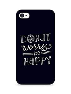 AMEZ donut dont worry be happy Back Cover For Apple iPhone 4