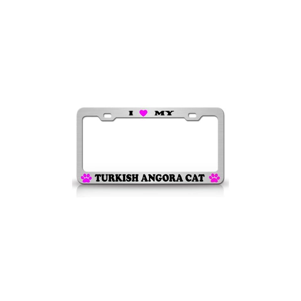 I LOVE MY TURKISH ANGORA Cat Pet Animal High Quality STEEL