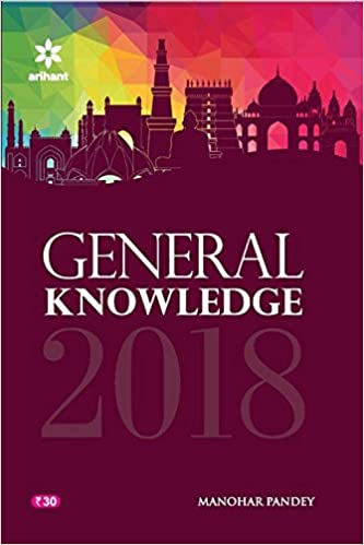 General Knowledge 2018 by Manohar Pandey