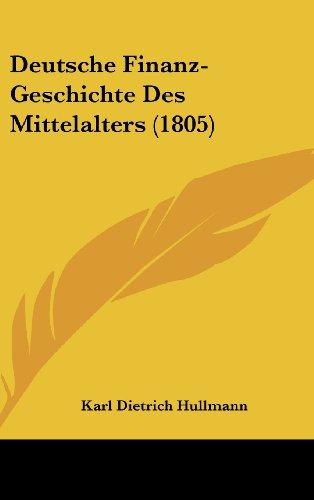Deutsche Finanz-Geschichte Des Mittelalters (1805)