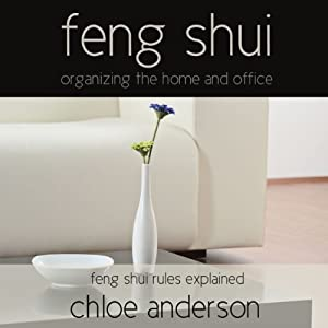 Feng Shui: Organizing the Home and Office - Feng Shui Rules Explained Hörbuch