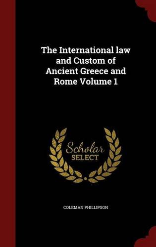 The International law and Custom of Ancient Greece and Rome Volume 1