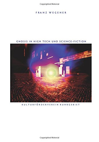 Gnosis in High Tech und Science-Fiction