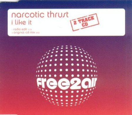 I Like It [CD 2] by Narcotic Thrust