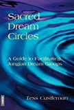 img - for Sacred Dream Circles: A Guide to Facilitating Jungian Dream Groups von Castleman. Tess (2009) Broschiert book / textbook / text book