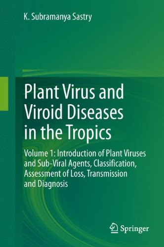 Plant Virus and Viroid Diseases in the Tropics: Volume 1: Introduction of Plant Viruses and Sub-Viral Agents, Classifica