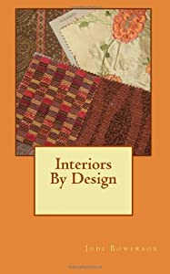 Interiors By Design by CreateSpace Independent Publishing Platform