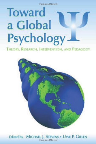 Toward a Global Psychology: Theory, Research, Intervention, and Pedagogy (Global and Cross-Cultural Psychology Series)