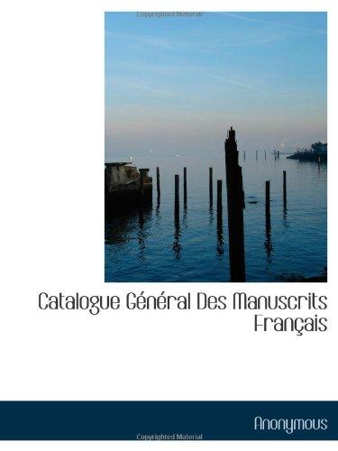 Catalogue Général Des Manuscrits Français (French Edition)