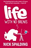 img - for Life... With No Breaks: A Laugh Out Loud Comedy Memoir book / textbook / text book