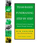 img - for [(Team-based Fundraising Step by Step: A Practical Guide to Improving Results Through Teamwork )] [Author: Mim Carlson] [Jul-2000] book / textbook / text book