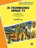 76 Trombones Minus 72