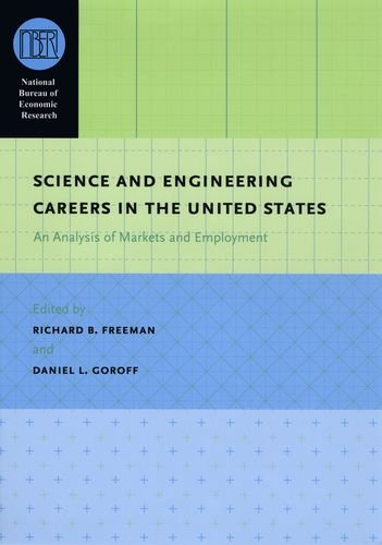 Science And Engineering Careers In The United States: An Analysis Of Markets And Employment (National Bureau Of Economic Research Conference Report)